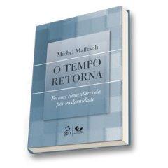 O Tempo Retorna - Michel Maffesoli